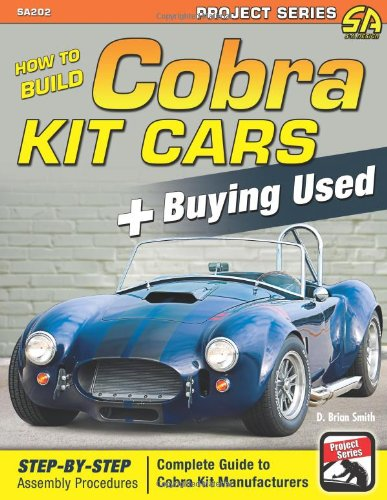 How to Build Cobra Kit Cars + Buying Used (Project Series) (Cobra Cars)