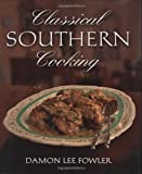 Classical Southern Cooking, Damon Lee Fowler, 1423602250
