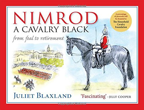 Nimrod: A Cavalry Black: From Foal to Retirement