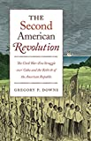 """Gregory P. Downs, """"The Second American Revolution"""" (UNC Press, 2019)"""