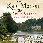 Die fernen Stunden | Kate Morton