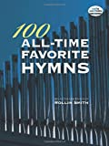 100 All-Time Favorite Hymns, Classical Piano Sheet Music, 0486472302