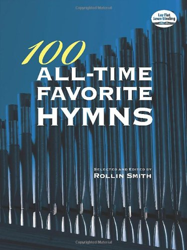 Smith Piano Sheet Music (100 All-Time Favorite Hymns (Dover Music for Organ))