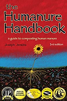 The Humanure Handbook: A Guide to Composting Human Manure by [Jenkins, Joseph]