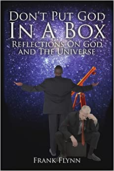 Don't Put God In A Box: Reflections On God and the Universe