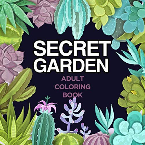 SECRET GARDEN: ADULT COLORING BOOK.: STRESS RELIEVING FLOWERS DESIGNS. ANTI-STRESS COLORING BOOKS FOR ADULTS RELAXATION