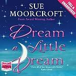 Dream a Little Dream | Sue Moorcroft