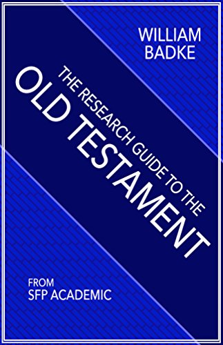 The Research Guide to the Old Testament: A Student's Guide for the Academic Study of the Old Testament (SFP Research Guides Book 2)