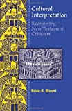 Cultural Interpretation (Reorienting New Testament criticism)
