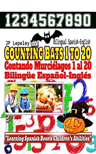 Counting Bats 1 to 20. Bilingual Spanish-English: Contando Árboles 1 al 20. Bilingüe Español-Inglés ()