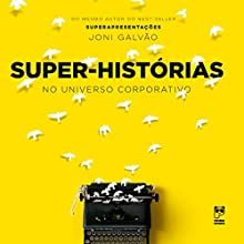 Super-historias[Super stories]: No mundo corporativo [In the corporate world] Audiobook by Joni Galvão Narrated by Eduardo Fraga
