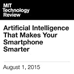 Artificial Intelligence That Makes Your Smartphone Smarter | Rachel Metz