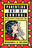 Parenting Out of Control: Anxious Parents in Uncertain Times, Margaret K. Nelson, 0814763898