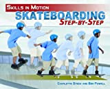 Skateboarding Step-By-Step, Charlotte Stock and Ben Powell, 1435833651