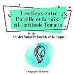 Les liens entre l'oreille et la voix, la méthode Tomatis (L'essentiel du développement personnel) | Alfred Tomatis