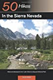 img - for Explorer's Guide 50 Hikes in the Sierra Nevada: Hikes and Backpacks from Lake Tahoe to Sequoia National Park (Explorer's 50 Hikes) book / textbook / text book