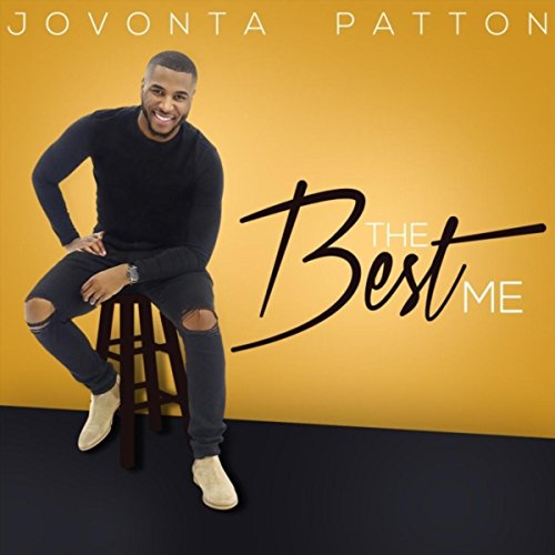 Jovonta Patton - The Best Me 2018