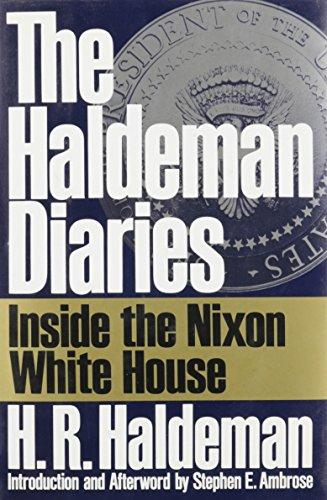 The Haldeman Diaries: Inside the Nixon White House