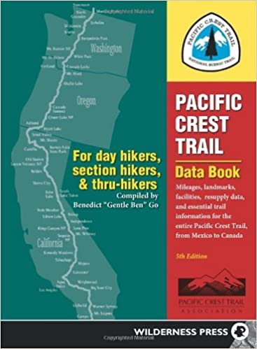 Book By Benedict Go Pacific Crest Trail Data Book: Mileages, Landmarks, Facilities, Resupply Data, and Essential Trail I (Fifth Edition)