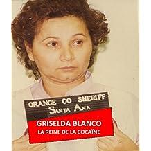 GRISELDA BLANCO: LA REINE DE LA COCAINE (AU PRIX DU SANG t. 3) (French Edition)