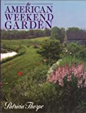 The American Weekend Garden, Patricia Thorpe, 0394560256
