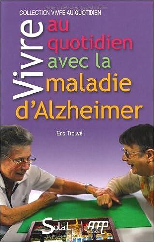 Vivre au quotidien avec la maladie d'Alzheimer ou une maladie apparentée epub pdf