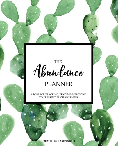The Abundance Planner - Whimsical Cacti - The first planner specifically designed to help you grow your essential oil &...