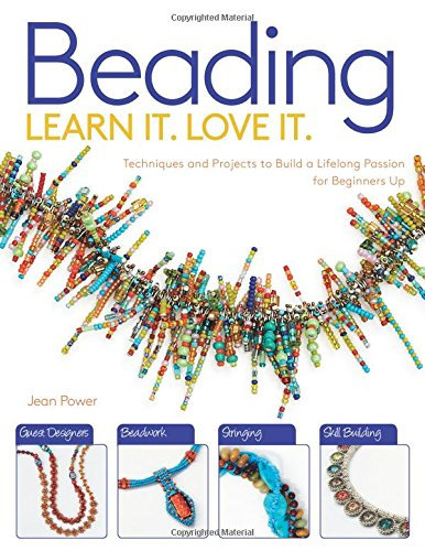 beading-techniques-and-projects-to-build-a-lifelong-passion-for-beginners-up-learn-it-love-it