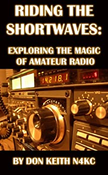 Riding the Shortwaves: Exploring the Magic of Amateur Radio by [Keith, Don]