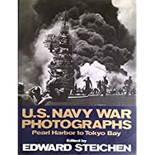 U.S. Navy War Photographs: Pearl Harbor to Tokyo Bay by Edward Steichen (1985-05-26)