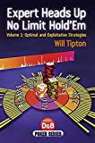 Expert Heads up No Limit Hold'em Play, Volume 1, Will Tipton, 1904468942