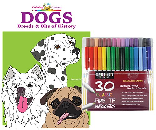 Sargent Art Classic Fine Tip Markers in a Case, Set of 30 and Coloring for the Curious Dogs: Breeds & Bits of History Coloring Book by Samantha Cole (Bundle of 2)