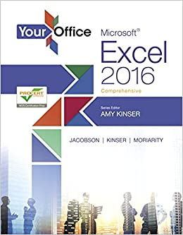 Your Office: Microsoft Excel 2016 Comprehensive (Your Office for Office 2016 Series)