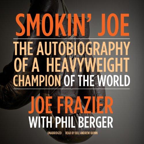 Smokin' Joe: The Autobiography of a Heavyweight Champion of the World, Smokin' Joe Frazier (Library Edition) by AudioGO