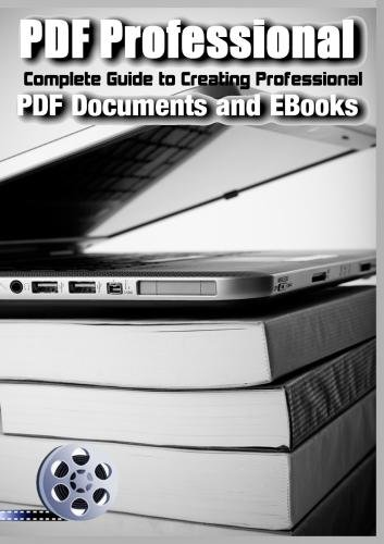 PDF Professional - Complete Guide to Creating Professional PDF Documents and EBooks