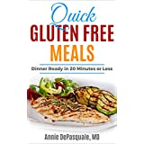 Quick Gluten Free Meals: Dinner Ready in 20 Minutes or Less