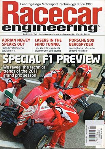 RaceCar Engineering April 2011 UK Magazine SPECIAL F1 Porsche 909 Bergspyder The Hillclimber PREVIEW ADRIAN NEWEY: FORMULA 1's TRENDSETTER TELLS IT LIKE IT IS Leading-Edge Motorsport Technology 1990