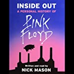 Inside Out: A Personal History of Pink Floyd | Nick Mason