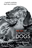 The Art of Introducing Dogs, Louise Ginman, 1452510091