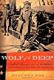 Wolf of the Deep, Stephen Fox, 1400044294