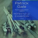 Notes from an Exhibition: A Novel   Patrick Gale