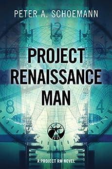 PROJECT RENAISSANCE MAN: A PROJECT RM NOVEL