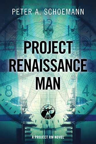 PROJECT RENAISSANCE MAN: A PROJECT RM NOVEL