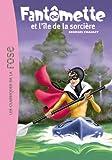 Fantômette, tome 5 : Fantomette et l'ile de la sorcière