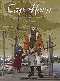 Cap Horn 01 : La baie tournée vers l'Est par Perrissin
