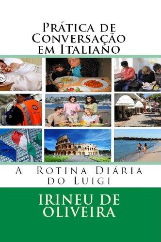 Prática de Conversação em Italiano: A rotina diária em italiano (Italian Edition)