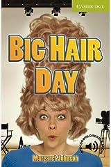 Big Hair Day Starter/Beginner (Cambridge English Readers) Paperback