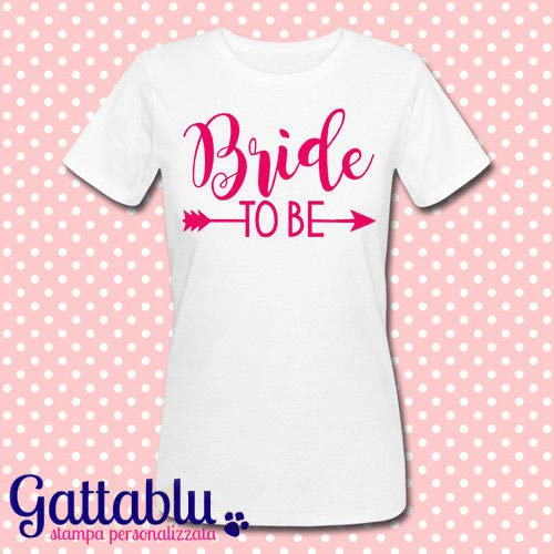 T-shirt donna Bride to be: futura sposa! Idea regalo divertente per la festa di Addio al Nubilato, Hen Party!