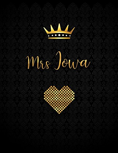 Mrs Iowa: A Journal with Inspirational Quotes (Journals to Write in for Women) ()