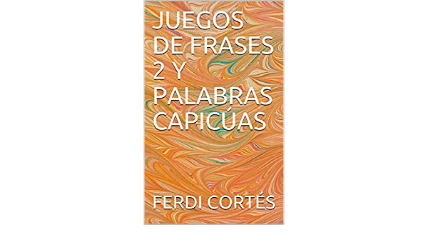 Juegos De Frases 2 Y Palabras Capicúas Ebook Ferdi Cortés